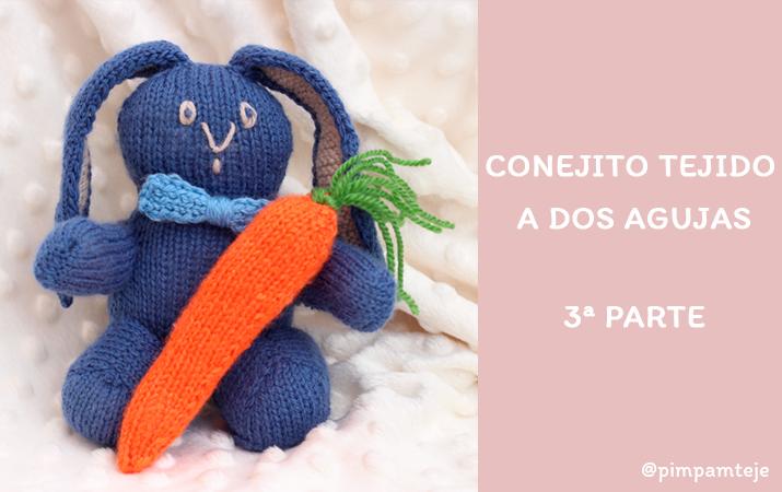 Conejo tejido a dos agujas: 3ª parte | Pim, pam, teje