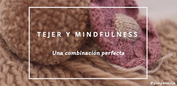 Tejer y Mindfulness