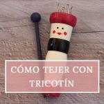 Tricotín: cómo se utiliza