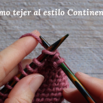 Cómo tejer con la hebra en la mano izquierda: Estilo Continental