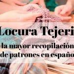 Locura tejeril: 42 patrones en español