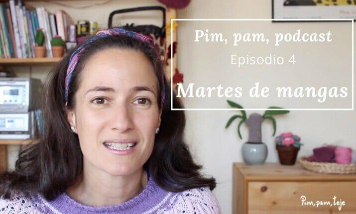 Episodio 4 del pimpampodcast, un podcast de tejido en español