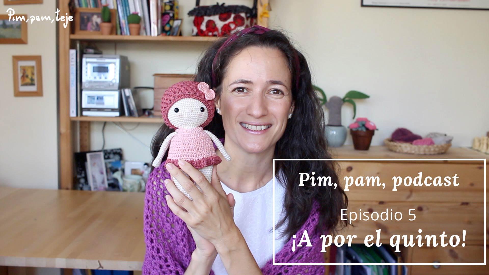 Episodio 5 del Pim, Pam, Podcast, un podcast de tejido en español