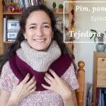 Séptimo episodio del Pim, pam, podcast: tejedora satisfecha