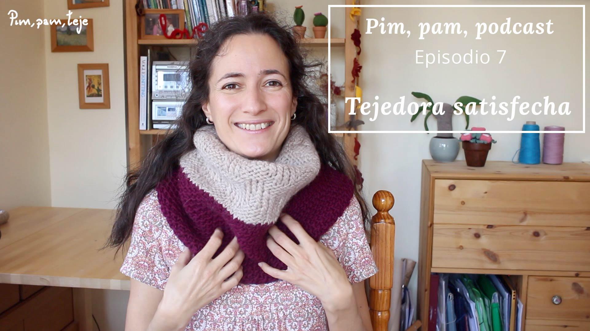 Episodio 7 del Pim, Pam, Podcast, un podcast de tejido en español