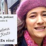 Octavo episodio del Pim, pam, podcast: Especial Barcelona Knits festival, en vivo