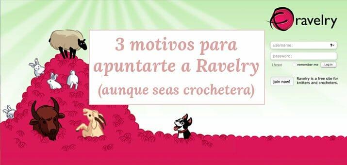 3 motivos para apuntarse a Ravelry