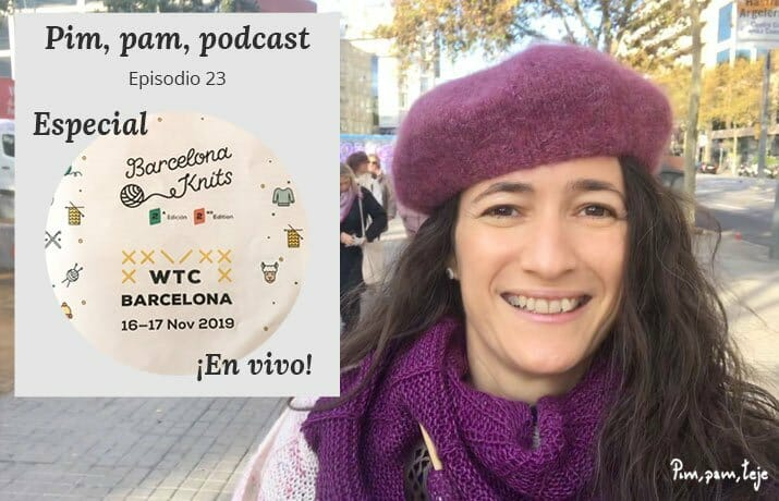 Pim, pam, podcast especial Barcelona Knits Festival 2019
