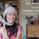 Pim, pam, podcast – episodio 22: tejiendo a contrarreloj