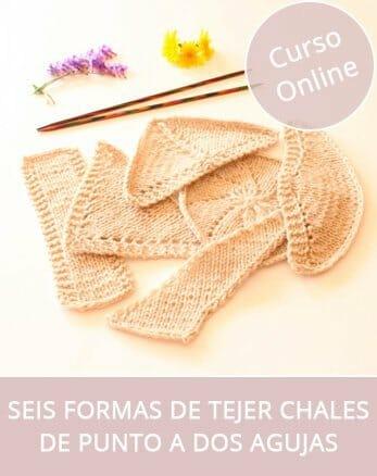 Curso online para aprender a tejer seis formas distintas de chales a dos agujas
