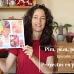 Pim, pam, podcast – episodio 31: proyectos en progreso