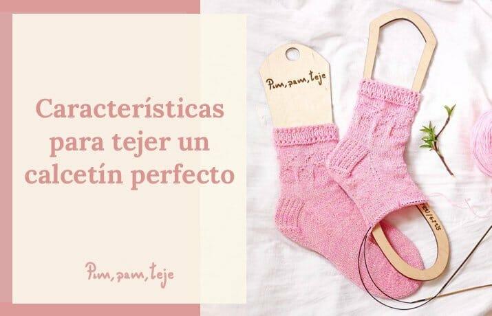 características para tejer un calcetín perfecto.